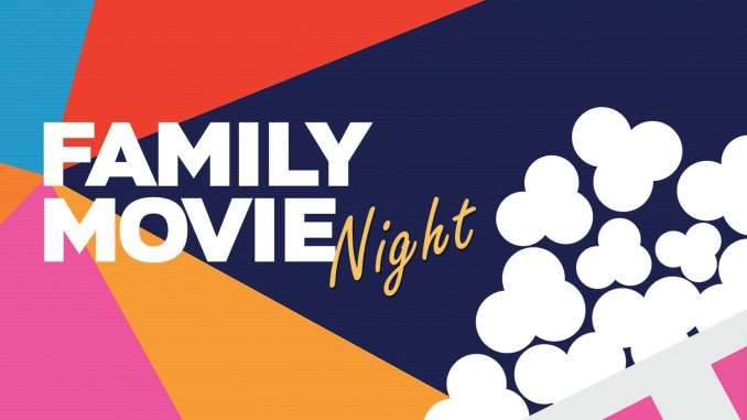 FREE Family Movie Night | March 19, 2021 RAIN OR SHINE